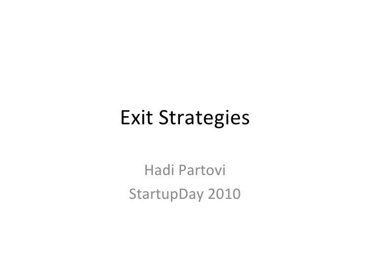 Exit Strategies Hadi Partovi StartupDay 2010