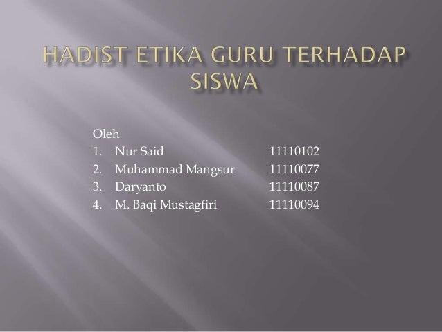 Oleh1. Nur Said             111101022. Muhammad Mangsur     111100773. Daryanto             111100874. M. Baqi Mustagfiri ...