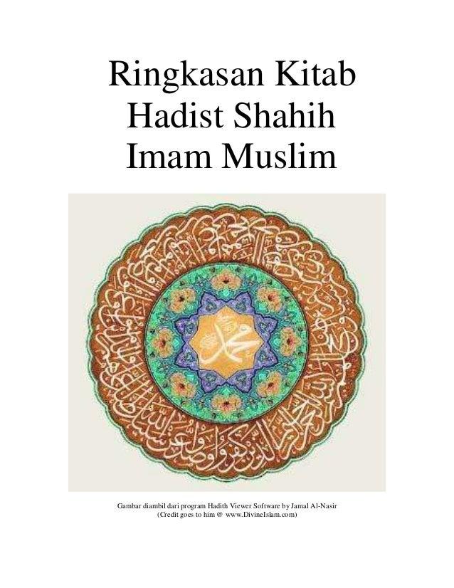 Ringkasan Kitab Hadist Shahih Imam Muslim  Gambar diambil dari program Hadith Viewer Software by Jamal Al-Nasir (Credit go...