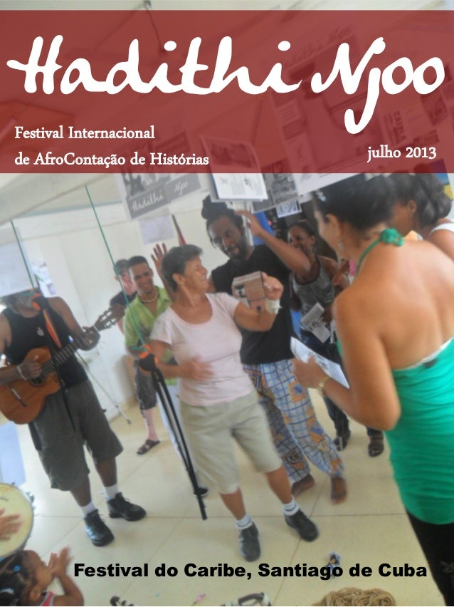 Hadithi Njoo Festival Internacional de AfroContação de Histórias Festival do Caribe, Santiago de Cuba julho 2013