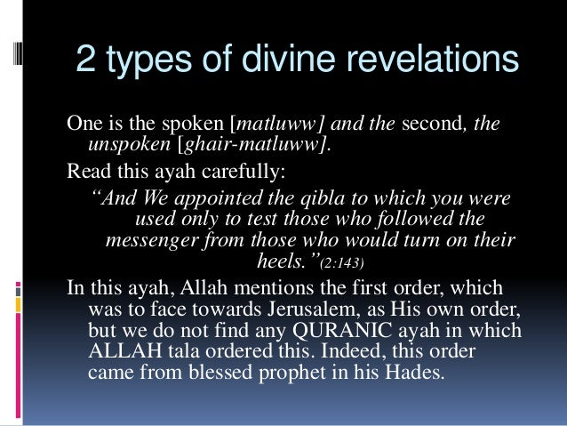 2 types of divine revelations One is the spoken [matluww] and the second, the unspoken [ghair-matluww]. Read this ayah car...