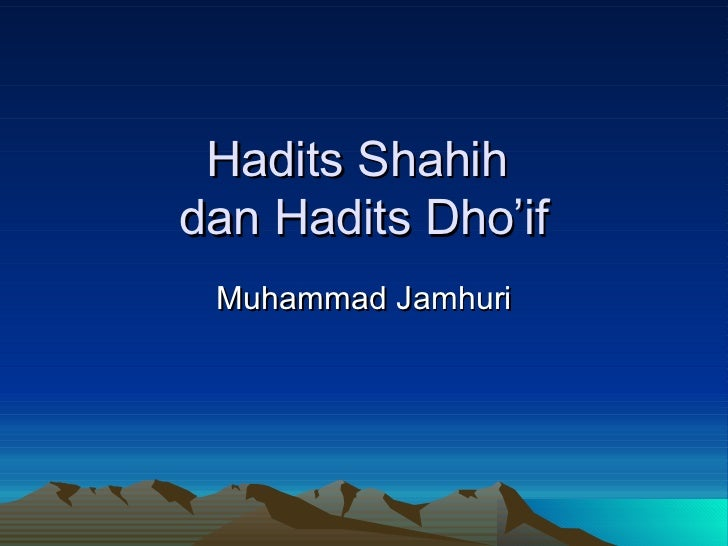 Hadits Shahih  dan Hadits Dho'if Muhammad Jamhuri