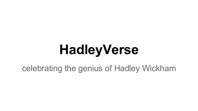 HadleyVerse celebrating the genius of Hadley Wickham