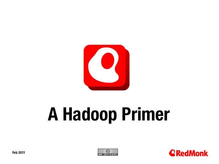 A Hadoop PrimerFeb 201110.20.2005