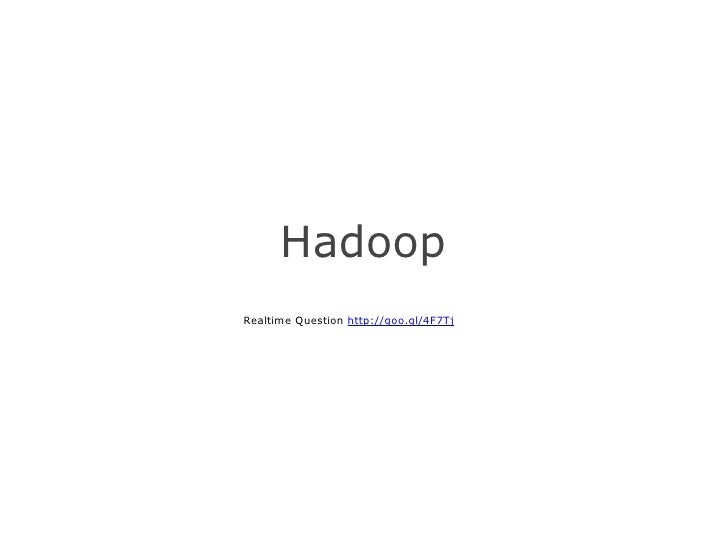 Hadoop Realtime Question http://goo.gl/4F7Tj