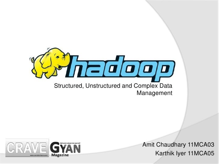 Structured, Unstructured and Complex Data                              Management                              Amit Chaudh...