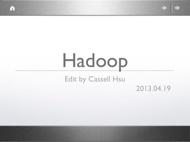 HadoopEdit by Cassell Hsu                      2013.04.19