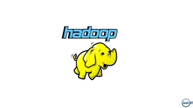 Expected … what to be said! ● History. ● What is Hadoop. ● Hadoop vs SQl. ● MapReduce. ● Hadoop Building Blocks. ● Install...