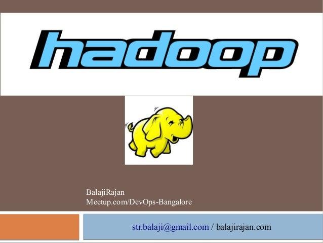 BalajiRajan Meetup.com/DevOps-Bangalore  str.balaji@gmail.com / balajirajan.com