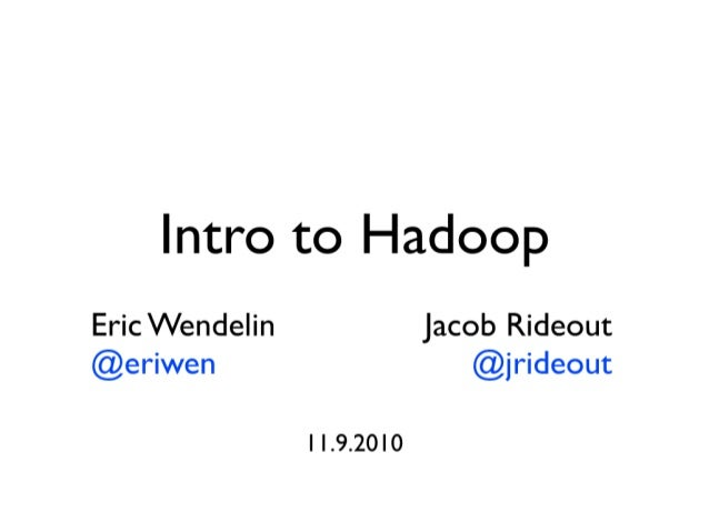Intro to Hadoop
