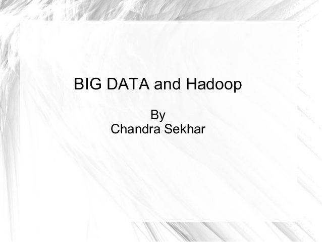 BIG DATA and HadoopByChandra Sekhar