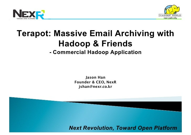 Terapot: Massive Email Archiving with           Hadoop & Friends        - Commercial Hadoop Application                   ...