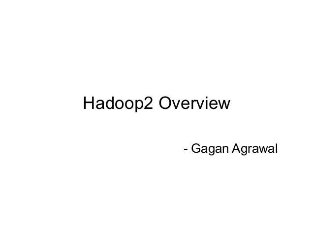 Hadoop2 Overview - Gagan Agrawal