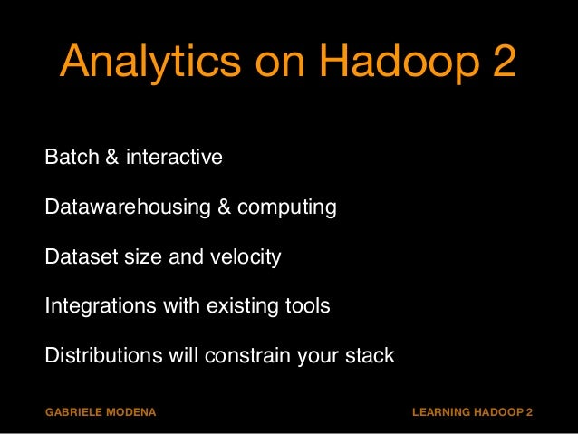 Use cases  Datawarehousing!  Explorative Data Analysis!  Stream processing!  Predictive Analytics  GABRIELE MODENA LEARNIN...