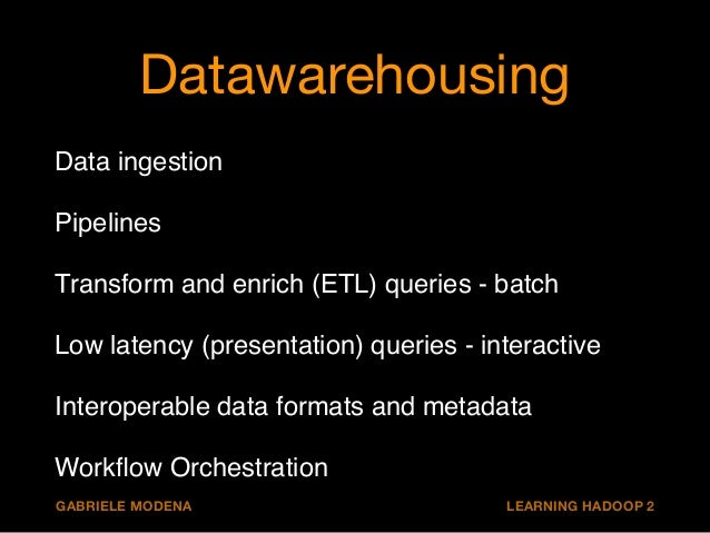 Collection and ingestion  $ hadoop distcp  GABRIELE MODENA LEARNING HADOOP 2