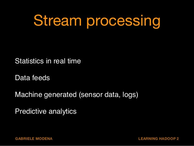 Several niches  Low latency (storm, s4)!  Persistency and resiliency (samza)!  Apply complex logic (spark-streaming)!  Typ...