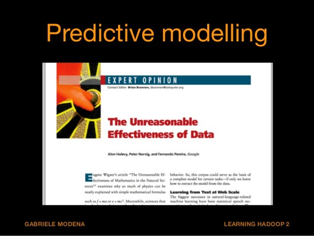 Learning from data  Predictive model = statistical learning!  Simple = parallelizable!  Garbage in = garbage out  GABRIELE...