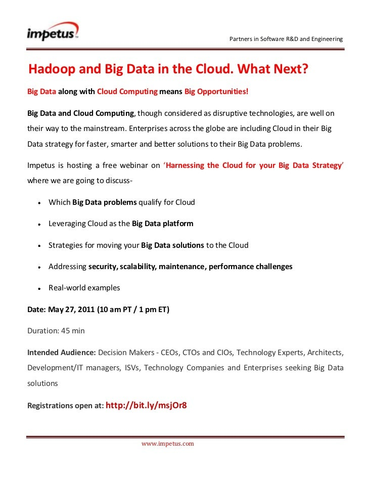 <br /> Hadoop and Big Data in the Cloud. What Next?<br />Big Data along with Cloud Computing means Big Oppor...