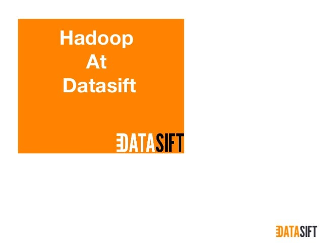 Hadoop At Datasift