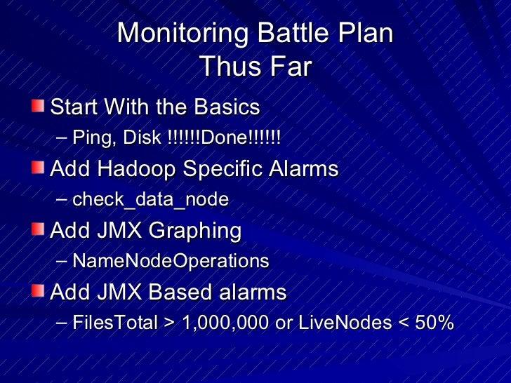 Monitoring Battle Plan Thus Far <ul><li>Start With the Basics </li></ul><ul><ul><li>Ping, Disk !!!!!!Done!!!!!! </li></ul>...