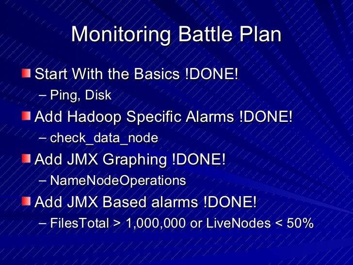 Monitoring Battle Plan <ul><li>Start With the Basics !DONE! </li></ul><ul><ul><li>Ping, Disk </li></ul></ul><ul><li>Add Ha...