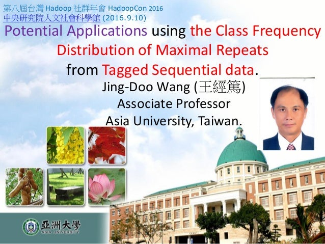 Potential Applications using the Class Frequency Distribution of Maximal Repeats from Tagged Sequential data. Jing-Doo Wan...