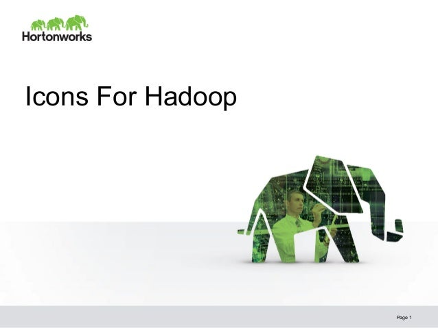 © Hortonworks Inc. 2013 Icons For Hadoop Page 1