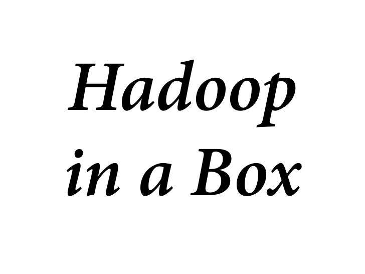 Hadoop in a Box