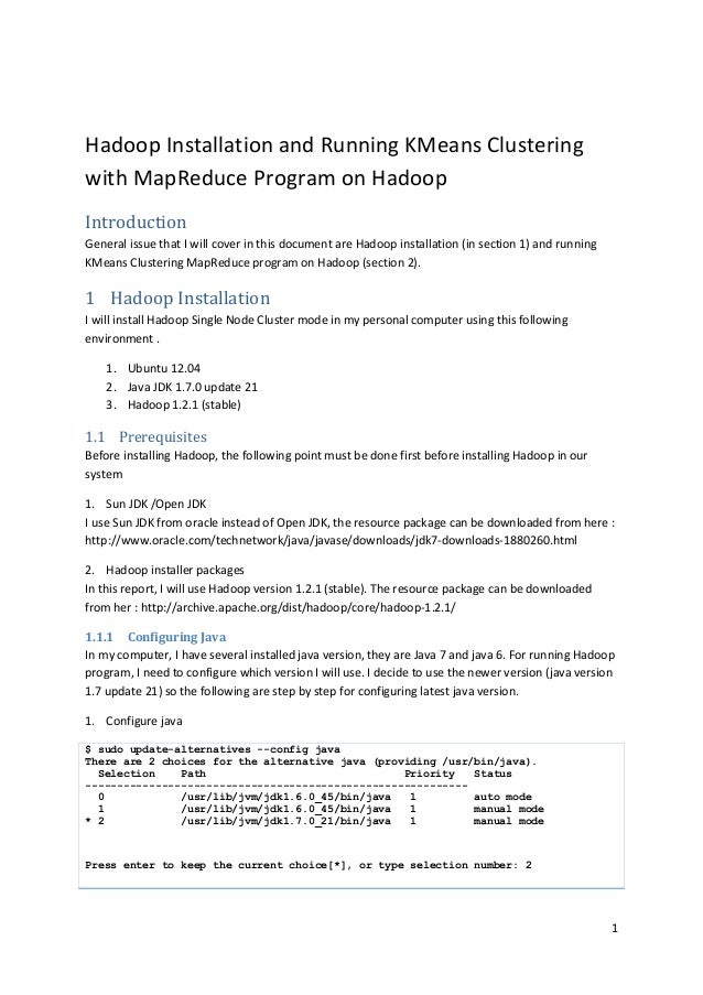 1 Hadoop Installation and Running KMeans Clustering with MapReduce Program on Hadoop Introduction General issue that I wil...