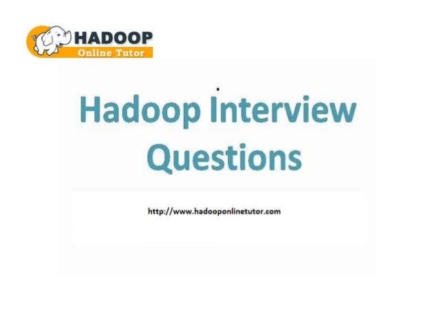 Hadoop Qnterview Questons ppt
