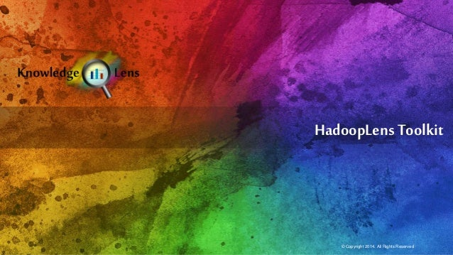 HadoopLensToolkit © Copyright 2014. All Rights Reserved