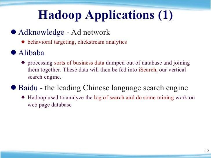 Hadoop Applications (1) <ul><li>Adknowledge  - Ad network  </li></ul><ul><ul><li>behavioral targeting,   clickstream analy...