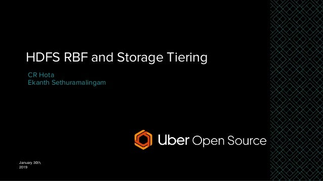 HDFS RBF and Storage Tiering January 30th, 2019 CR Hota Ekanth Sethuramalingam