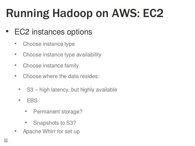 Running Hadoop on AWS: EC2 • EC2 instances options • Choose instance type • Choose instance type availability • Choose ins...