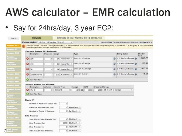 AWS calculator – EMR calculation • Say for 24hrs/day, 3 year EC2:  26