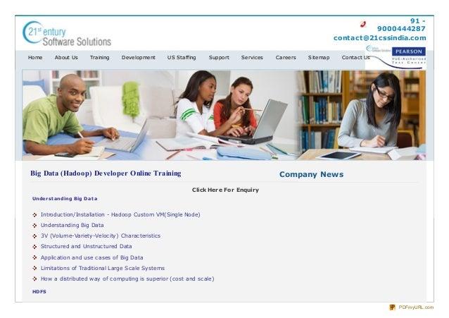 91 - 9000444287 contact@21cssindia.com Big Data (Hadoop) Developer Online Training Click Here For Enquiry Underst anding B...