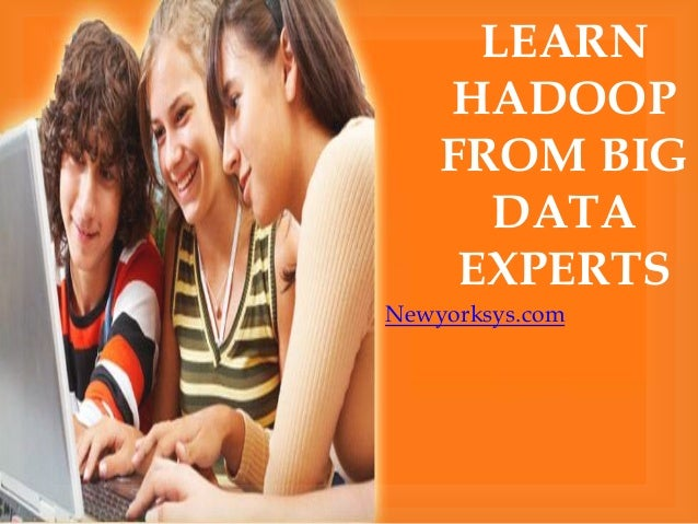 Newyorksys.com LEARN HADOOP FROM BIG DATA EXPERTS