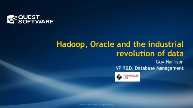 Hadoop, Oracle and the industrial               revolution of data                                                        ...
