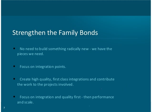 7 Strengthen(the(Family(Bonds No(need(to(build(something(radically(new(8(we(have(the pieces(we(need. Focus(on(integration(...