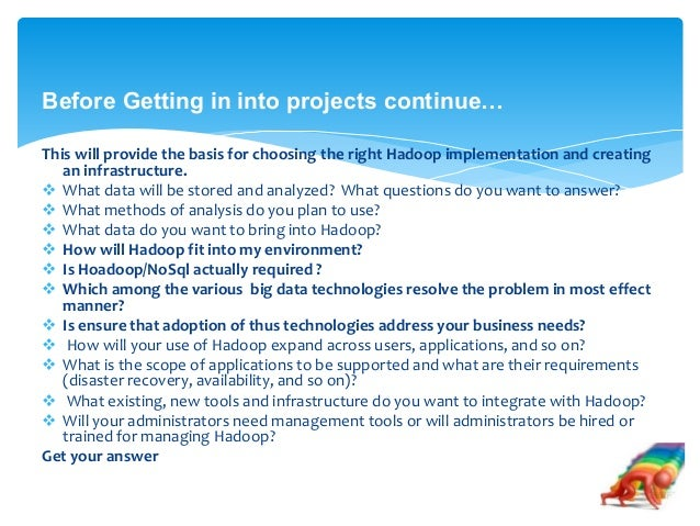 hadoop projects Toptal offers top hadoop developers, programmers, and software engineers on  an  projects, including greenfield development and refactoring legacy projects.