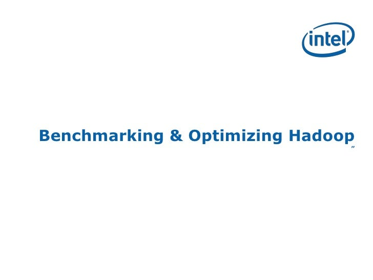 Benchmarking & Optimizing Hadoop                                ""