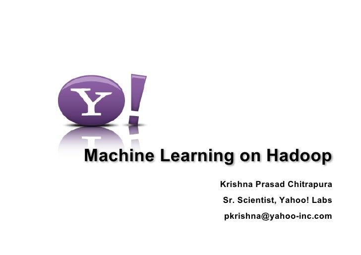 Hadoop Summit 2010 Machine Learning Using Hadoop