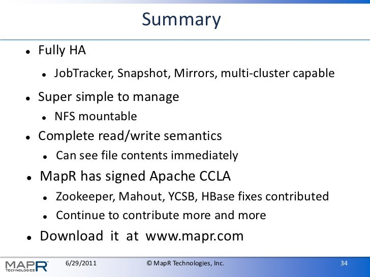Summary   Fully HA       JobTracker, Snapshot, Mirrors, multi-cluster capable   Super simple to manage       NFS mount...