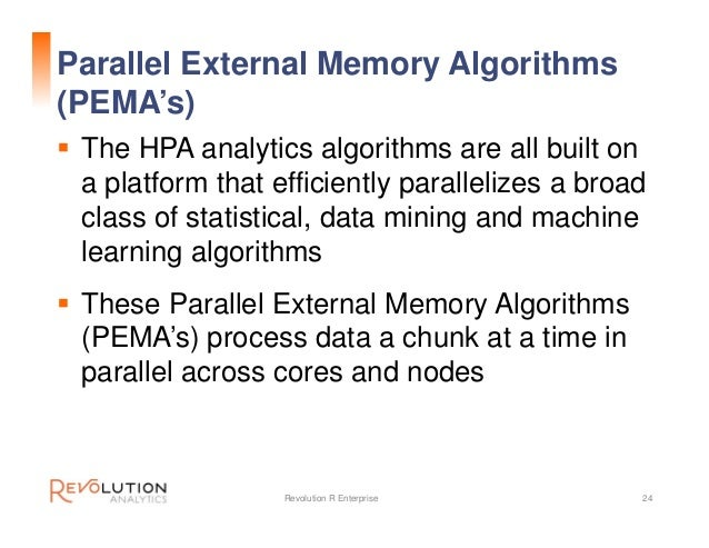 Simplified ScaleR Internal Architecture Revolution R Enterprise 26 Analytics Engine PEMA's are implemented here (Scalable,...