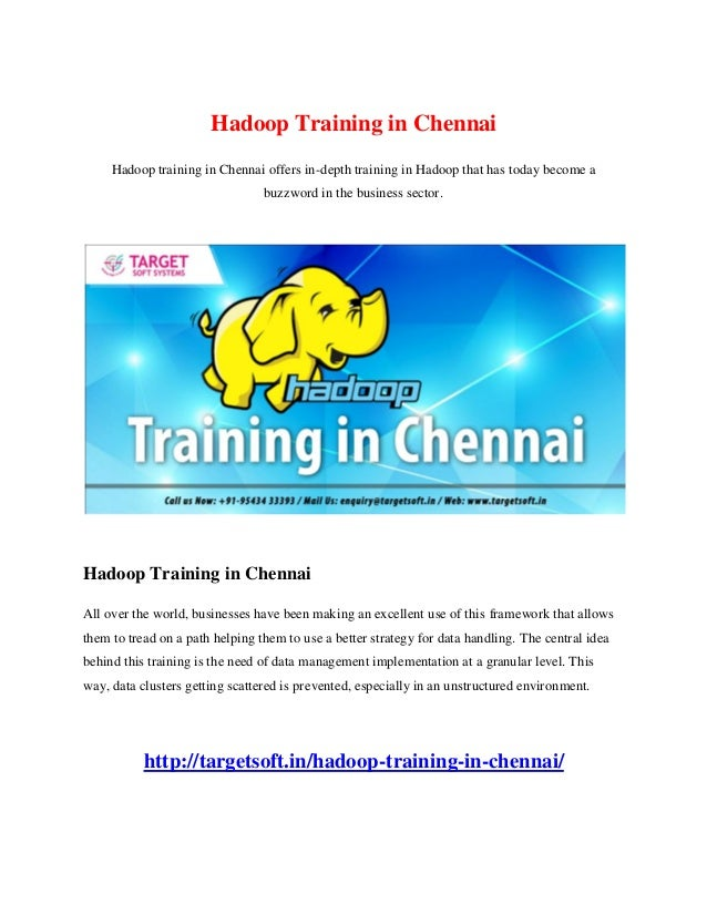 Hadoop Training in Chennai Hadoop training in Chennai offers in-depth training in Hadoop that has today become a buzzword ...