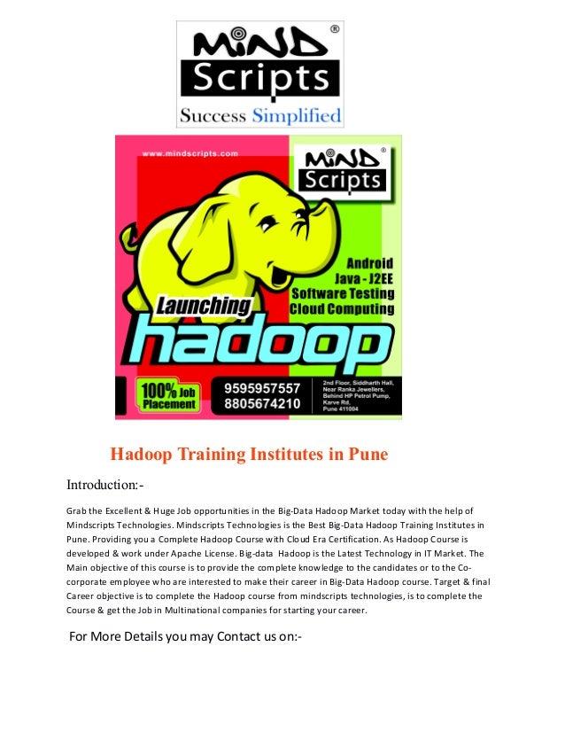 Hadoop Training Institutes in Pune Introduction:Grab the Excellent & Huge Job opportunities in the Big-Data Hadoop Market ...
