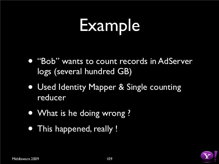 MapReduce                   Performance         • Reduce intermediate data size          • map outputs + reduce inputs    ...