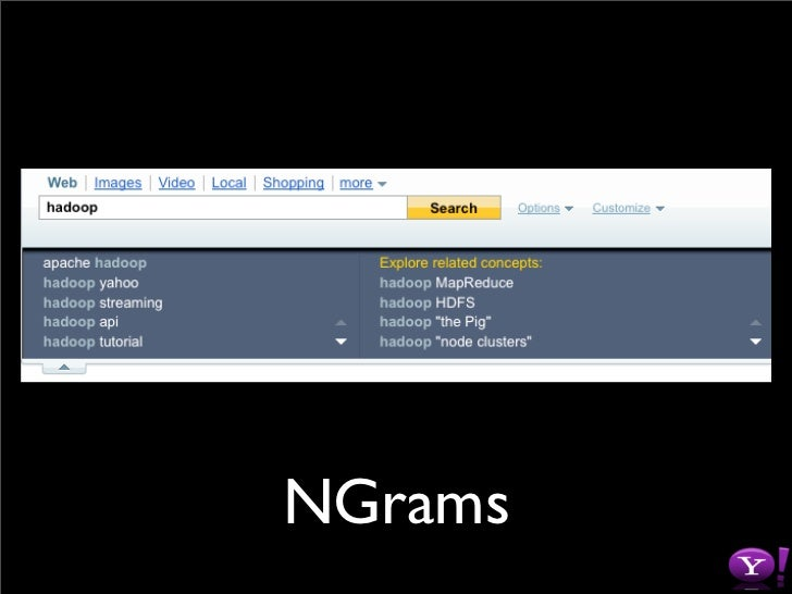 Bigrams         • Input: A large text corpus         • Output: List(word , Top (word ))                            1      ...