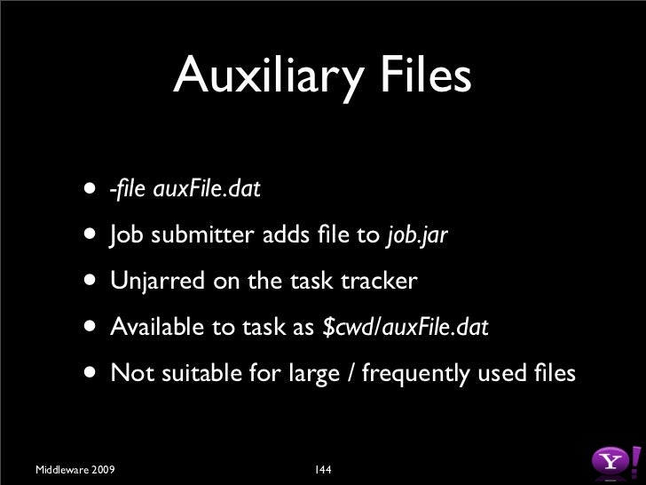 """Auxiliary Files         • Tasks need to access """"side"""" files          • Read-only Dictionaries (such as for porn            ..."""