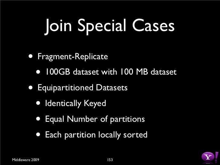 Fragment-Replicate         • Fragment larger dataset          • Specify as Map input         • Replicate smaller dataset  ...